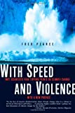 img - for With Speed and Violence: Why Scientists Fear Tipping Points in Climate Change book / textbook / text book