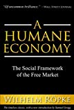 img - for By Wilhelm R??pke A Humane Economy: The Social Framework of the Free Market (1st First Edition) [Paperback] book / textbook / text book