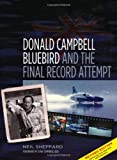 Donald Campbell: Bluebird and the Final Record Attempt