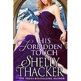 His Forbidden Touch (Stolen Brides Series Book 2) ~ Shelly Thacker