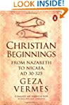 Christian Beginnings: From Nazareth t...