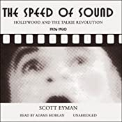 The Speed of Sound: Hollywood and the Talkie Revolution 1926 - 1930 | [Scott Eyman]