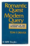 img - for Romantic quest and modern query;: A history of the modern theatre, book / textbook / text book