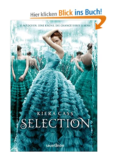 http://www.amazon.de/Selection-Kiera-Cass/dp/3737361886/ref=sr_1_1?ie=UTF8&qid=1391861354&sr=8-1&keywords=Selection#reader_B00DCHRU0G
