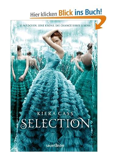 http://www.amazon.de/Selection-Kiera-Cass/dp/3737361886/ref=sr_1_1?ie=UTF8&qid=1391861354&sr=8-1&keywords=Selection#reader_B00DCHRU0G