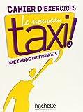 Le Nouveau Taxi ! 3: Arbeitsbuch mit integrierten Lösungen
