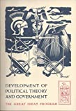 img - for Development Of Political Theory And Government by Mortimer J. Adler and Peter Wolff (The Great Ideas Program) book / textbook / text book