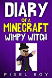 Minecraft: Diary of a Minecraft Wimpy Witch (An Unofficial Minecraft Book)