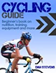 Cycling Guide - Beginners Book on Nut...
