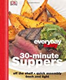 DK 30 Minute Suppers (Everyday Easy)