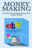 img - for Money Making: Get Started and Make Money With Online Selling (Money making, making money online, how to earn money) book / textbook / text book