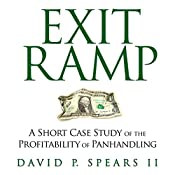 Exit Ramp: A Short Case Study of the Profitability of Panhandling | [David P. Spears II]