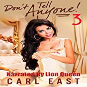 Don't Tell Anyone 3: My Greatest Taboo Hits | [Carl East]