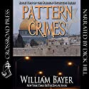 Pattern Crimes: Foreign Detective, Book 2 Audiobook by William Bayer Narrated by Dick Hill