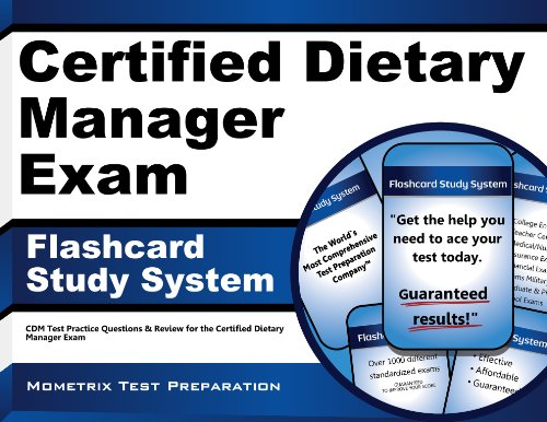 Certified Dietary Manager Exam Flashcard Study System: CDM Test Practice Questions & Review for the Certified Dietary Manager Exam (Cards) PDF