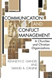 Communication and Conflict Management in Churches and Christian Organizations: (1579109020) by Gangel, Kenneth O.