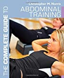 The Complete Guide to Abdominal Training (Complete Guides)