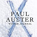 Winter Journal (       UNABRIDGED) by Paul Auster Narrated by Paul Auster