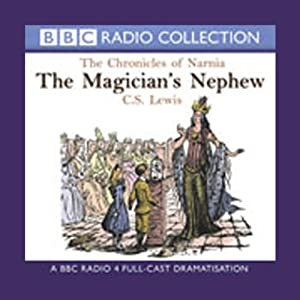 The Magician's Nephew: The Chronicles of Narnia (Dramatized) | [C.S. Lewis]