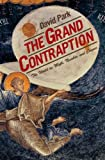 The Grand Contraption: The World as Myth, Number, and Chance (0691130531) by Park, David