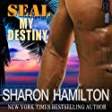 SEAL My Destiny (       UNABRIDGED) by Sharon Hamilton Narrated by J. D. Hart