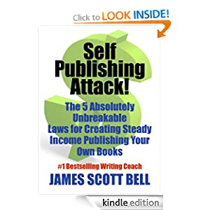 Self-Publishing Attack! The 5 Absolutely Unbreakable Laws for Creating Steady Income Publishing Your Own Books