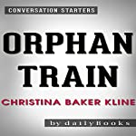Orphan Train: A Novel by Christina Baker Kline | Conversation Starters |  dailyBooks