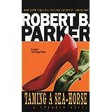 Taming a Sea-Horse ~ Robert B. Parker
