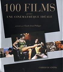 100 Films pour une cin�math�que id�ale par Philippe