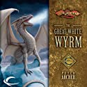 The Great White Wyrm: Dragonlance: Champions, Book 3 (       UNABRIDGED) by Peter Archer Narrated by Dennis Holland