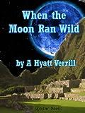 When The Moon Ran Wild