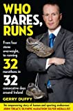img - for Who Dares, Runs: The Remarkable Story of a Man Who Went from 50 Lbs Overweight to Running 32 Marathons in 32 Consecutive Days book / textbook / text book