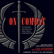 On Combat: The Psychology and Physiology of Deadly Conflict in War and in Peace Audiobook by Dave Grossman, Loren W. Christensen Narrated by Dave Grossman