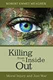 img - for Killing from the Inside Out: Moral Injury and Just War book / textbook / text book