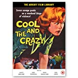 Cool and the Crazy [DVD]
