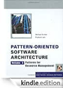 Pattern-Oriented Software Architecture Volume 3: Patterns for Resource Management [Edizione Kindle]