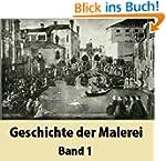 Geschichte der Malerei Band 1 [ Illus...