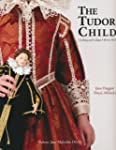 The Tudor Child: Clothing and Culture...