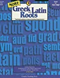 More Greek And Latin Roots: Teaching Vocabulary to Improve Reading Comprehension