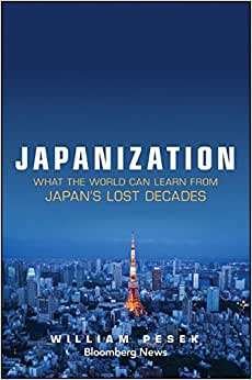 Japanization: What The World Can Learn From Japan's Lost Decades (Bloomberg)