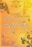 Die Farbe von Safran von Yasmin Crowther