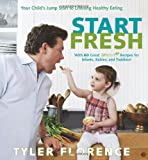 Start Fresh: Your Childs Jump Start to Lifelong Healthy Eating