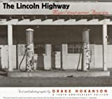 img - for By Drake Hokanson The Lincoln Highway: Main Street across America (1st First Edition) [Paperback] book / textbook / text book