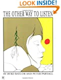 The Other Way to Listen