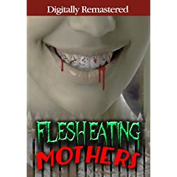Flesh Eating Mothers - Digitally Remastered (Amazon.com Exclusive)