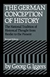 img - for The German Conception of History: The National Tradition of Historical Thought from Herder to the Present book / textbook / text book