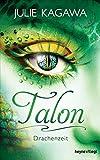 'Talon - Drachenzeit: Roman' von 'Julie Kagawa'
