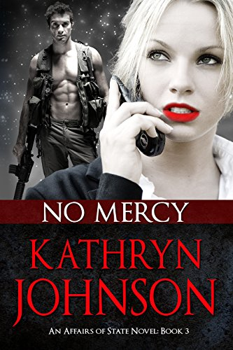 No Mercy (Affairs of State, Book 3) by Kathryn Johnson
