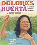 img - for Dolores Huerta: A Hero to Migrant Workers book / textbook / text book