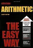 Arithmetic the Easy Way (Barron's E-Z)